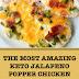 The Most Amazing Keto Jalapeno Popper Chicken