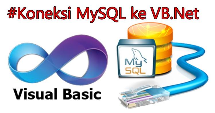 TUTORIAL CARA KONEKSIKAN DATABASE MYSQL KE VB.NET
