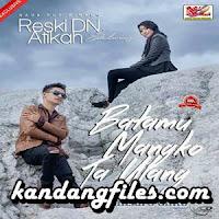 Lirik Lagu Minang Reski DN & Atikah Edelweis - Batamu Mangko Taulang dan Terjemahannya