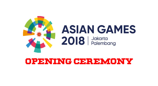 Live Streaming List: Opening Ceremony 2018 Asian Games Indonesia
