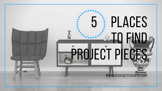 5 Places to Find Project Pieces