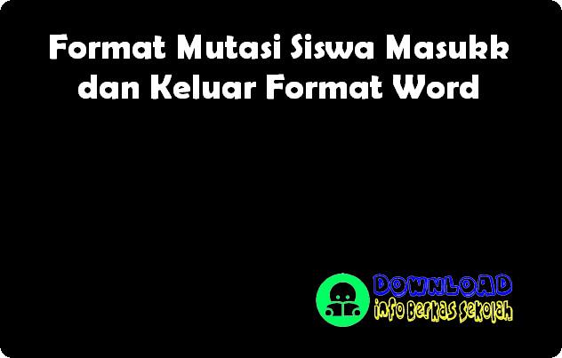 Format Mutasi Siswa Masukk dan Keluar Format Word