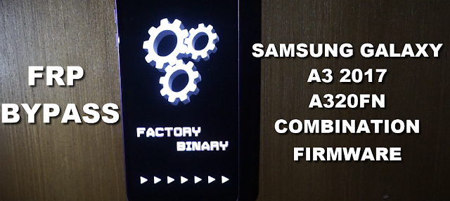 Samsung A3 2017 A320FL Combination Firmware bypass Frp (google account protection)