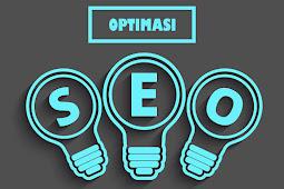 [ Terbukti ] Cara Optimasi Blog Dengan Teknik SEO Agar Masuk Halaman 1 Google