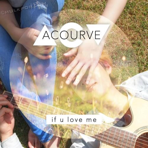[Single] ACOURVE – If U love me