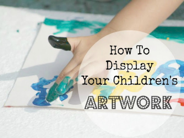 ★ Displaying Your Children's Artwork ★