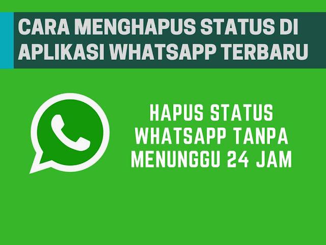 Cara Menghapus Status Whatsapp Tanpa Menunggu  Tutorial Menghapus Status WhatsApp Tanpa Menunggu 24 Jam