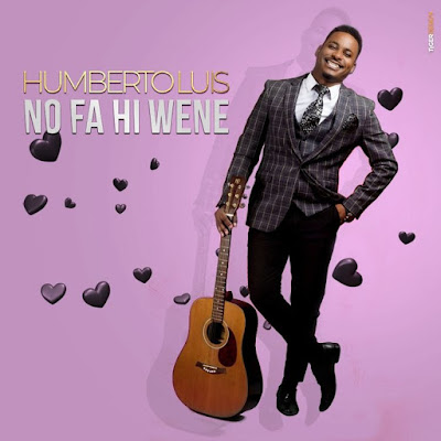 Humberto Luís - No Fa Hi Wene (2018) | Download Mp3