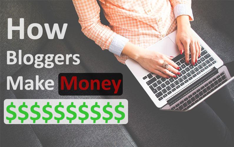 make money blogging, how do bloggers make money, create a blog, earn from a blog, affiliate marketing,CPC, Adsense, Blogger,