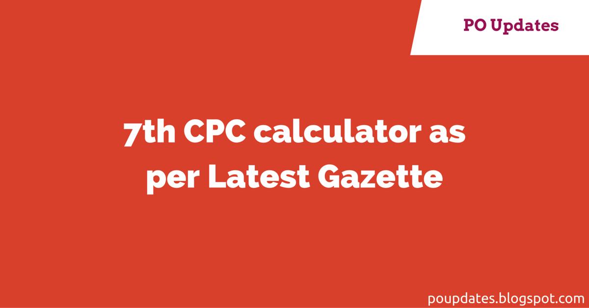 New 7th CPC Calculator As Per Latest Gazette - Postal News