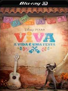 Viva – A Vida é uma Festa 2018 – Torrent Download – BluRay 3D Half-SBS 1080p Dublado / Dual Áudio