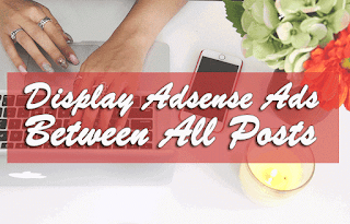 How To Display Adsense Ads Between All Posts After The First Paragraph