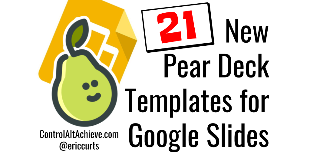 control alt achieve 21 new free interactive pear deck templates for
