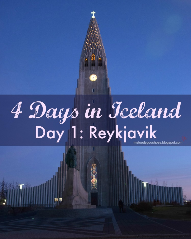 Four Days In Iceland - Day 1: Reykjavik | Ms. Toody Goo Shoes
