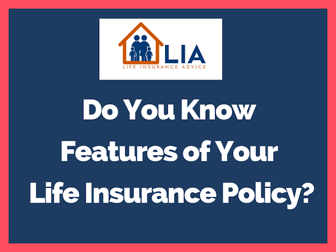 Do You Know Features of Your Life Insurance Policy?
