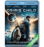 THE OSIRIS CHILD (2016) FULL 1080P HD MKV ESPAÑOL LATINO