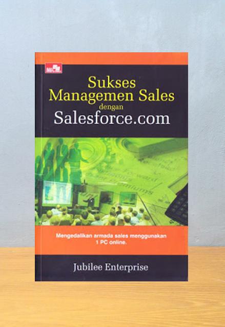 SUKSES MANAGEMEN SALES DENGAN SALESFORCE.COM, Jubilee Enterprise