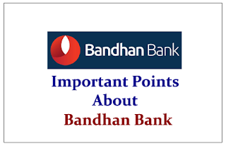 Important Points about Bandhan Bank