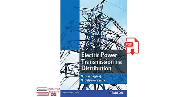 Electric Power Transmission and Distribution 1st Edition by S. Sivanagaraju