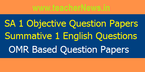 SA 1 English Objective (Multiple Choice) Question Papers for Class 8, 9 (OMR Based Questions) | FA 3 SA 1/ Summative 1 Question Papers Answer Key Syllabus Project works Results Loan Dates DA table TeacherNews.in