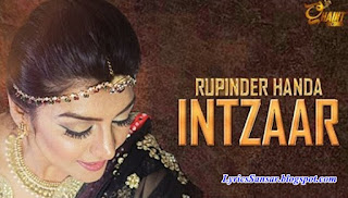 Intzaar / Intezaar Lyrics : Rupinder Handa