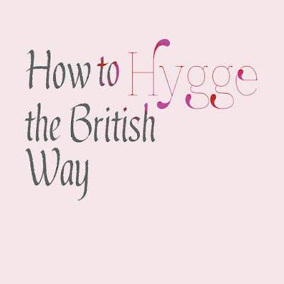 How to Hygge the British way