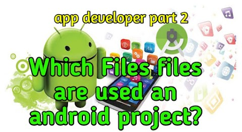 Which Files are used an android project? Android studio