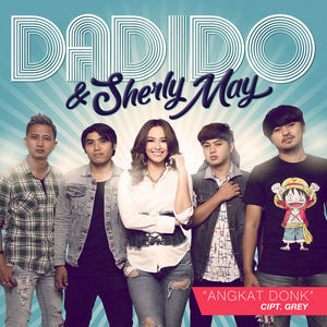 Dadido & Sherly May - Angkat Donk