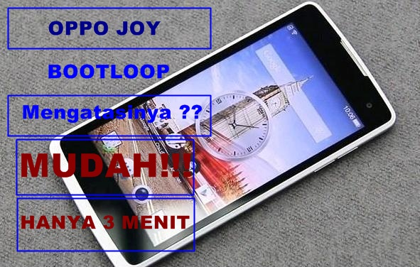 cara mengatasi oppo joy bootloop tanpa pc 100% Solved!!
