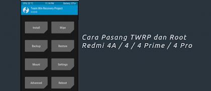 Cara Instal TWRP Cofface Pada Xiaomi Redmi 4/4A/4X/4 Prime/4 Pro