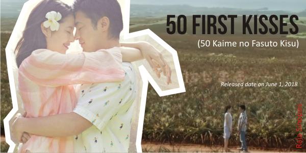 Tim produksi film jepang baru, 50 First Kisses, dikabarkan telah merilis trailer pertama.