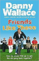 Friends Like These by Danny Wallace - Book Review