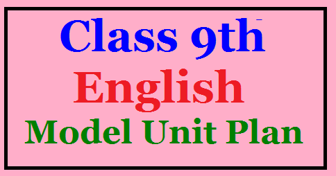 Class 9th Model Unit Plans Class IX English Model Unit Plans | Class 9th English Subject Unit cum period Plan | A Model Unit cum Period Plan of Primary English Class| Lesson plan of High school class IX | class IX unit cum period plan| Telangana State primary class IX English sbject Unit cum period plan| English lesson plan| Class 9th English lesson plans| Continuous Comprehensive Evaluation Download Unit Plans for 9th Class | Download Model lesson Plans for English | Model Lesson Plans for English/2017/07/class-9th-model-unit-lesson-plans-cce-method.html