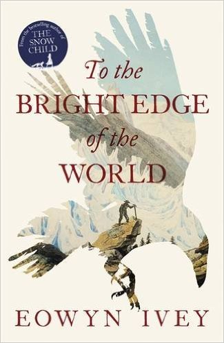 The Bright Edge of the World by Eowyn Ivey