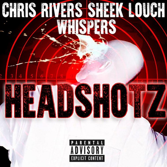 Chris Rivers - Headshotz (Feat. Sheek Louch & Whispers)