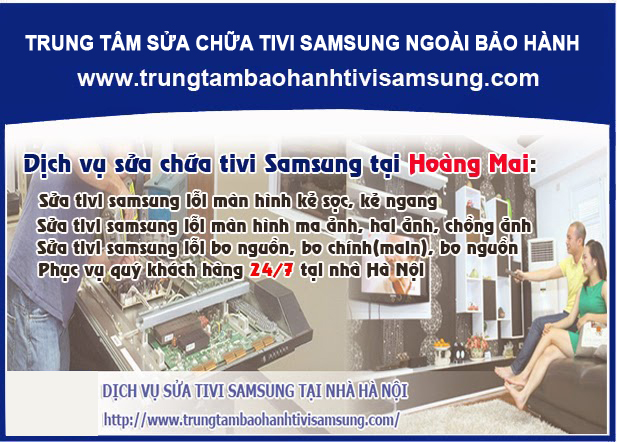 Sửa tivi Samsung tại quận Hoàng Mai - Nhanh, chuyên nghiệp