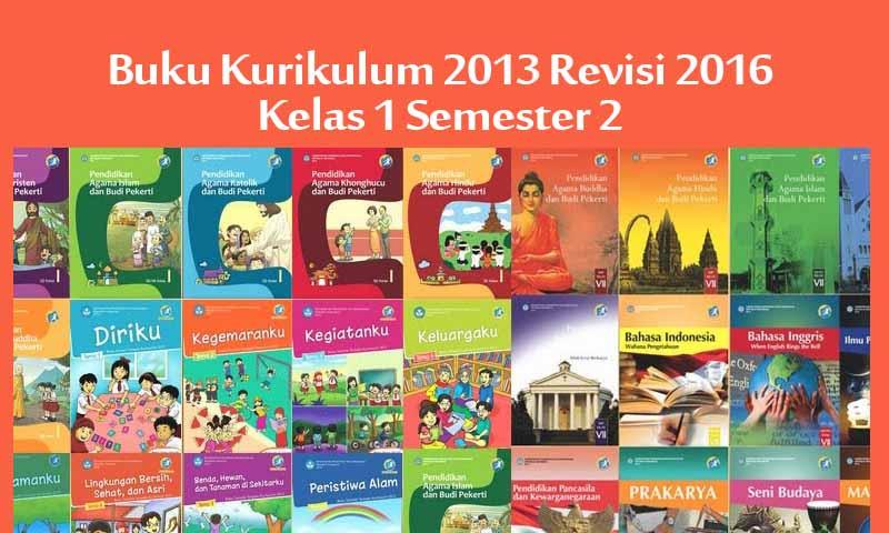 Buku Kurikulum 2013 Kelas 1 Revisi Tahun 2016 2017 Semester 2