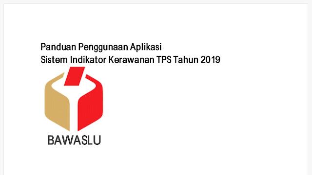 Selengkapnya Download: Panduan Penggunaan Aplikasi Sistem Indikator Kerawanan TPS Tahun 2019