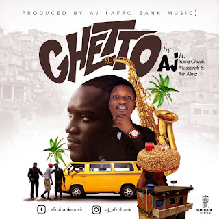 Ghetto by Aj afrobank