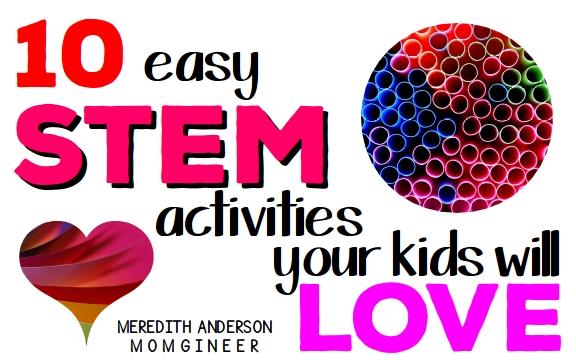 10 Easy Stem Activities Your Kids Will Love Momgineer
