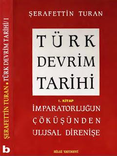 Şerafettin Turan - Türk Devrim Tarihi - 1.Kitap  İmparatorluğun Çöküşünden Ulusal Direnişe
