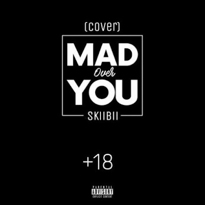 PHOTO: Skiibii - Mad Over You (COVER)