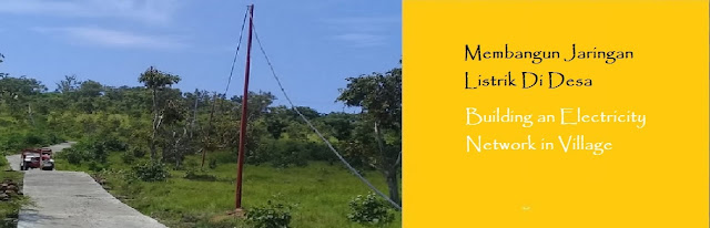 https://ketutrudi.blogspot.com/2019/02/membangun-jaringan-listrik-di-desa.html