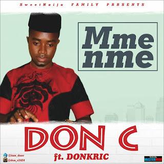 Don C – Mme Nme ft DonKris 1