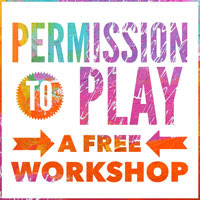 Permission to Play; A Free Workshop