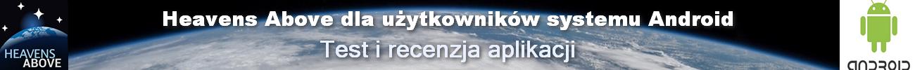 Heavens Above dla użytkowników systemu Android - test i recenzja aplikacji dla obserwacji przelotów ISS i wszelkich sztucznych obiektów nad Ziemią
