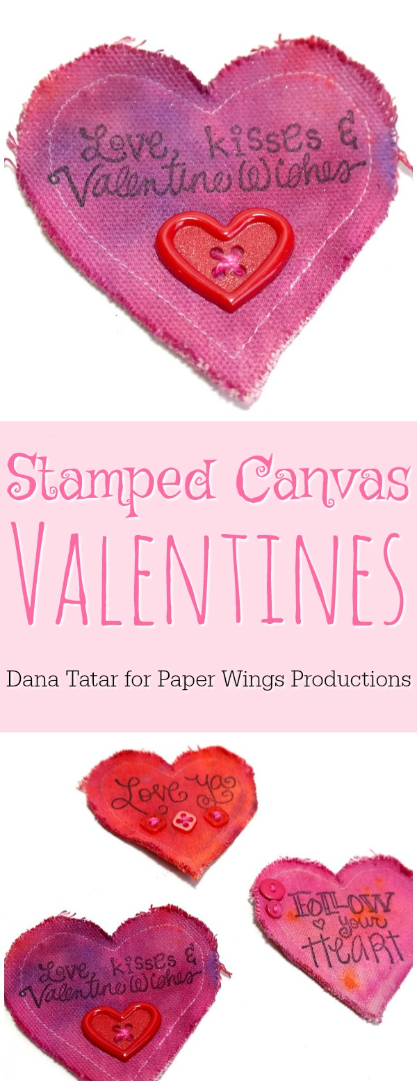 Stamped Canvas Heart Valentines Tutorial by Dana Tatar for Paper Wings Productions