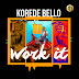 Music - Korede Bello – Work IT