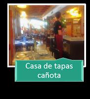 CASA DE TAPAS CAÑOTA