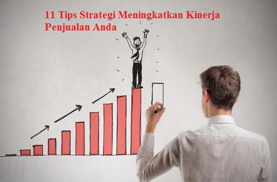 11 Tips Untuk Strategi Meningkatkan Kinerja Penjualan